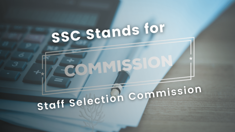 SSC Full Form – All About Staff Selection Commission