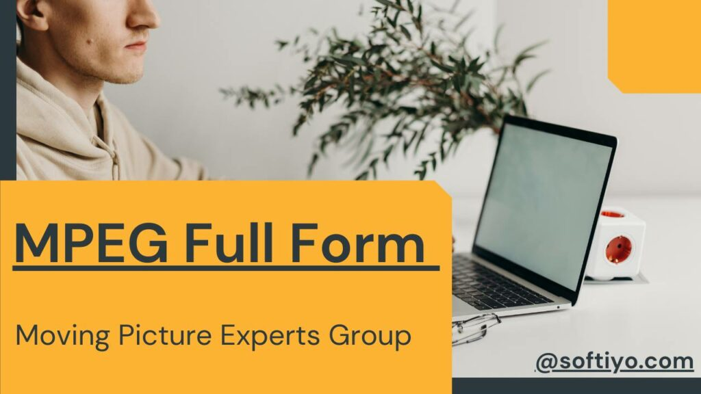 MPEG Full Form - Moving Picture Experts Group