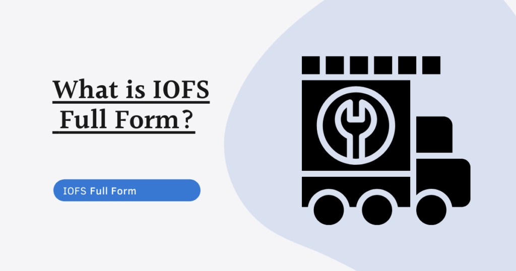 IOFS Full Form - Indian Ordnance Factories Service
