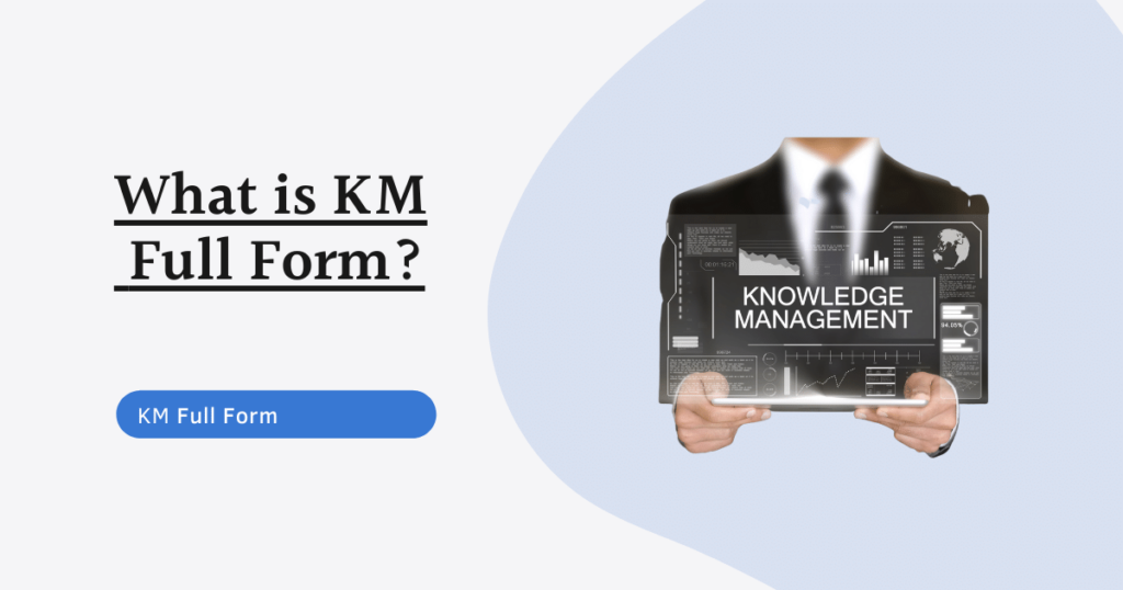 KM full form, Knowledge management
