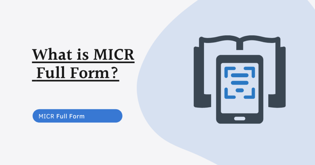 MICR Full Form - Magnetic Ink Character Recognition